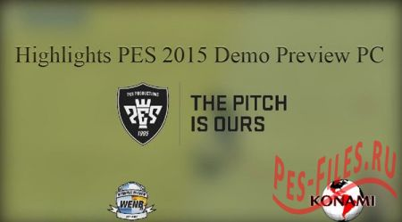 Highlights PES 2015 Demo Preview PC