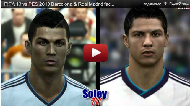 FIFA 13 vs PES 2013 Barcelona & Real Madrid faces comparison