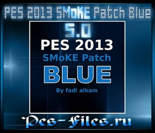 PES 2013 SMoKE Patch 5.0 Blue by fadi alkam