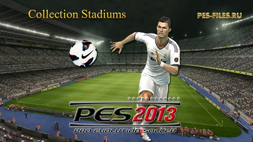 Collection Stadiums for PES 2013 Mega Patch