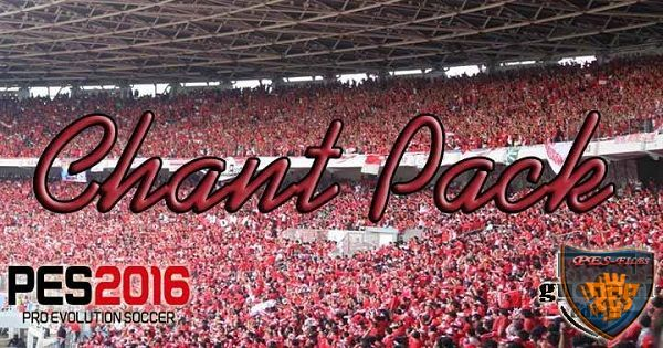 PES 2016 Chant Pack (20.02.2016) By Guefajri