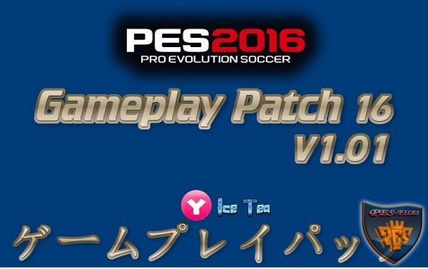 PES 2016 Gameplay Patch 16 1.01 by Yaku & IceTea