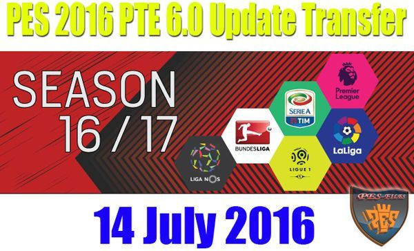 PES 2016 PTE 6.0 Update Transfer 14 July 2016