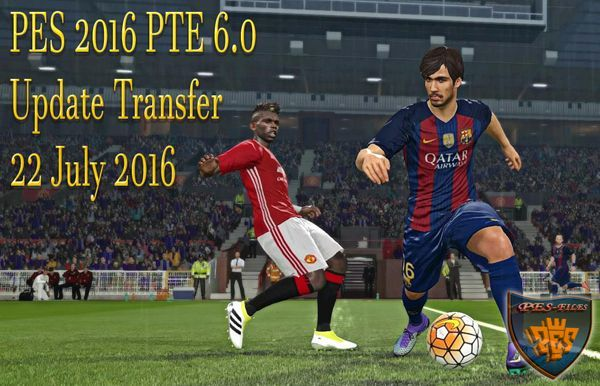 PES 2016 PTE 6.0 Update Transfer 22 July 2016