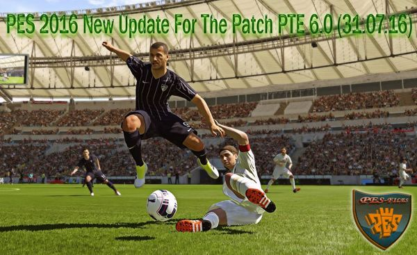 PES 2016 New Update For The Patch PTE 6.0 (31.07.16)