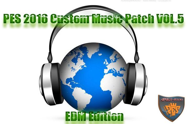 PES 2016 Custom Music Patch VOL.5 EDM Edition