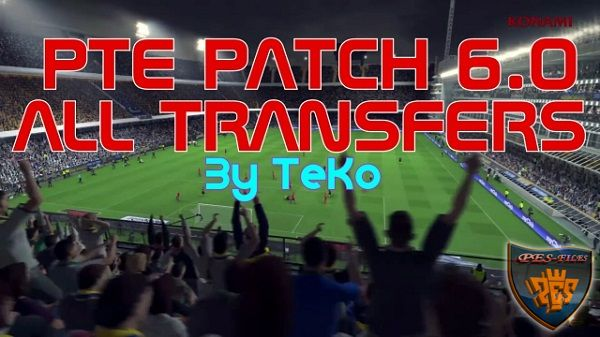 PES 2016 PTE Patch 6.0 All Transfers Option File By TeKo