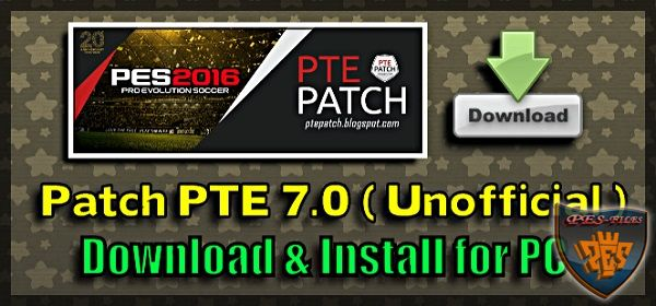 PES 2016 Patch PTE 7.0 Unofficial by Del Choc