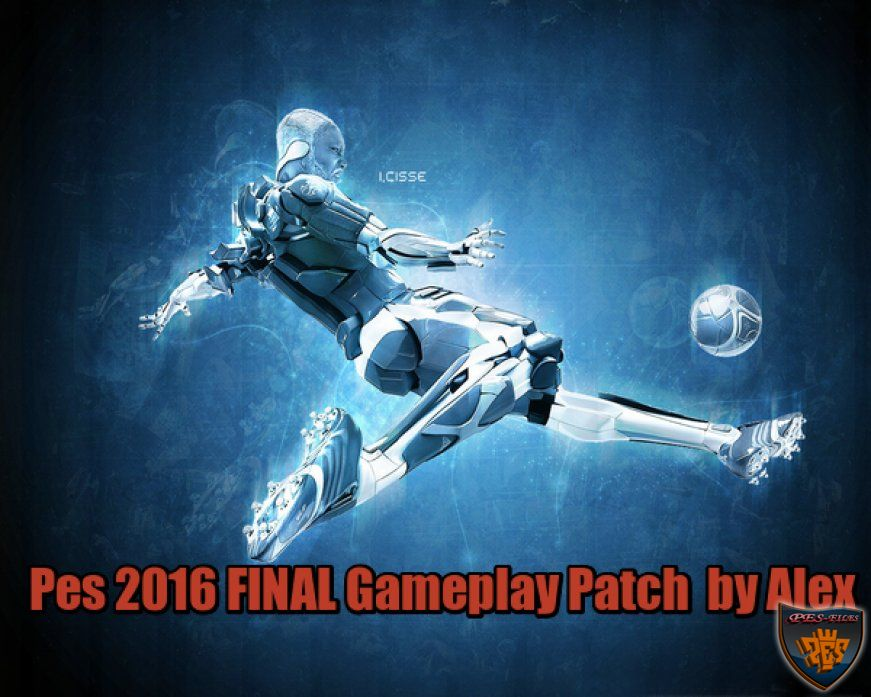 Pes 2016 FINAL Gameplay Patch by Alex