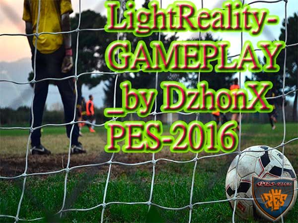 Light Reality GAMEPLAY PES 2016 по базе 2017