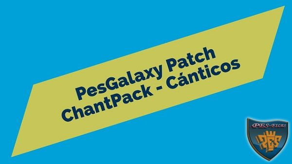 PES 2017 Chantpack For PesGalaxy Patch v1.11 by Various