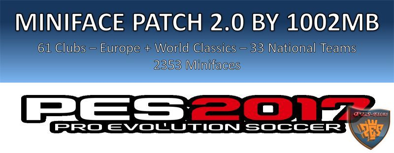 PES 2017 Miniface Patch 2.0 by 1002MB