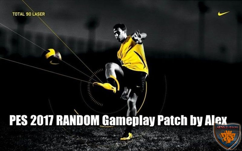 PES 2017 RANDOM Gameplay Patch by Alex