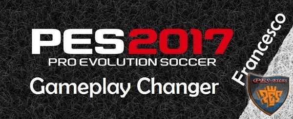 PES 2017 Gameplay Changer 1.2 by Francesco