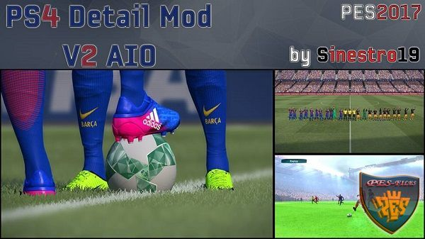 PES 2017 PS4 Detail Mod V2 AIO by Sinestro19