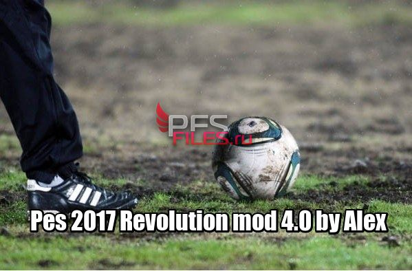 Pes 2017 Revolution mod 4.0 by Alex