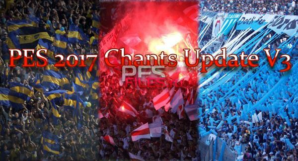 PES 2017 Chants Update V3 (23.05.2017) by predator002
