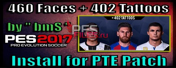 PES 2017 Ultra Pack for PTE Patch | 460 Faces + 402 Tattoos
