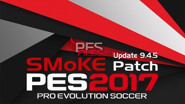 PES 2017 SMoKE Update 9.4.5 for (9.4 + 9.4.3)