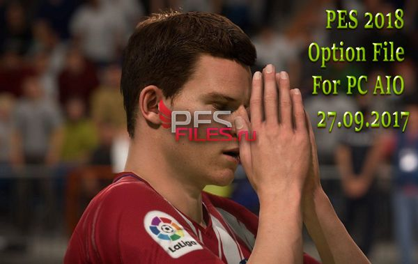 PES 2018 Option File For PC AIO (27.09.2017) by kilay