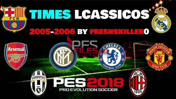 PES 2018 CLUBES Classic Patch 2005/2006 by freshskiller0