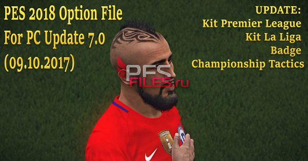 PES 2018 Option File For PC Update 7.0 (09.10.2017)
