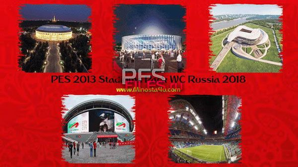 PES 2013 World Cup 2018 Stadium Pack Vol.1