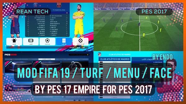 PES 2017 Mod FIFA 19 / Turf / Menu / New Face, патчи и моды