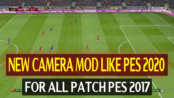 Pes 2017 New Camera Mod Like Pes 2020 by DzPlayZ, патчи и моды